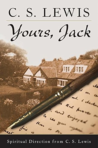 9780061240591: Yours, Jack: Spiritual Direction from C. S. Lewis