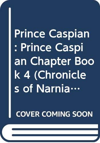 9780061240652: The Chronicles of Narnia: Prince Caspian Chapter Book #4