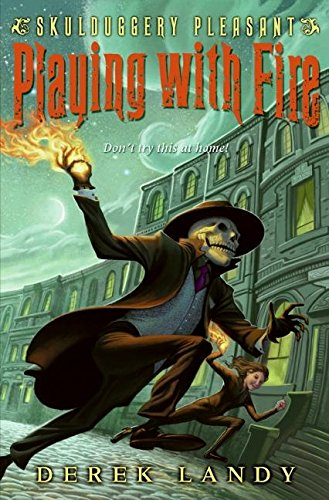 9780061240881: Playing with Fire (Skulduggery Pleasant - book 2)
