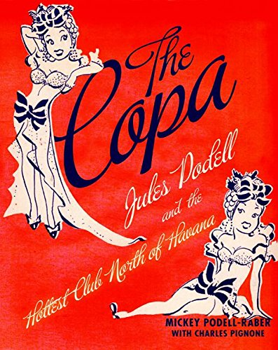 9780061240997: The Copa: Jules Podell and the Hottest Club North of Havana