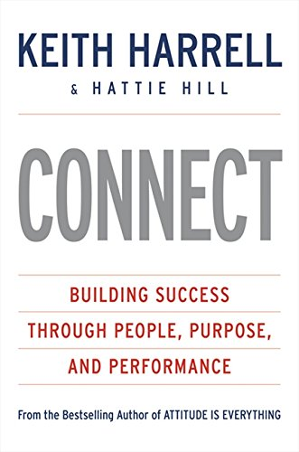 9780061241758: CONNECT: Building Success Through People, Purpose, and Performance (Best Practices)