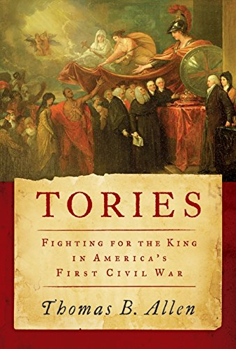 9780061241802: Tories: Fighting for the King in America's First Civil War