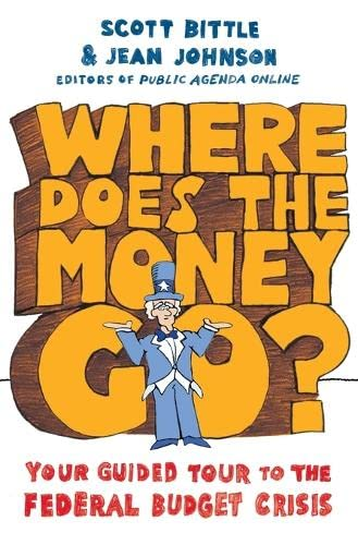 9780061241871: Where Does the Money Go?: Your Guided Tour to the Federal Budget Crisis (Guided Tour of the Economy)