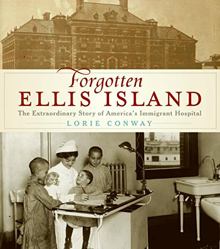 9780061241963: Forgotten Ellis Island: The Extraordinary Story of America's Immigrant Hospital