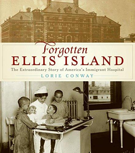 9780061241963: Forgotten Ellis Island: The Extraordinary Story of America's Immigrant Hospital