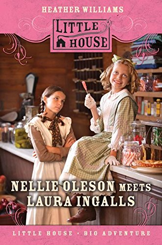9780061242489: Nellie Oleson Meets Laura Ingalls (Little House Sequel)