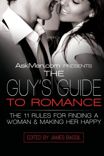 9780061242861: Askmen.com Presents the Guy's Guide to Romance: The 11 Rules for Finding a Woman & Making Her Happy