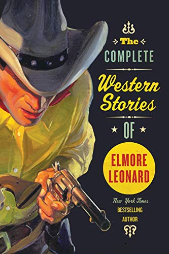 9780061242922: The Complete Western Stories of Elmore Leonard