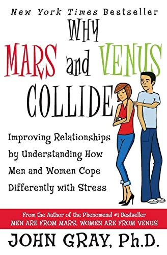 9780061242977: Why Mars and Venus Collide: Improving Relationships by Understanding How Men and Women Cope Differently with Stress