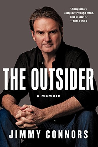 The Outsider: The Autobiography of Jimmy Connors [SIGNED + Photo]: Connors, Jimmy