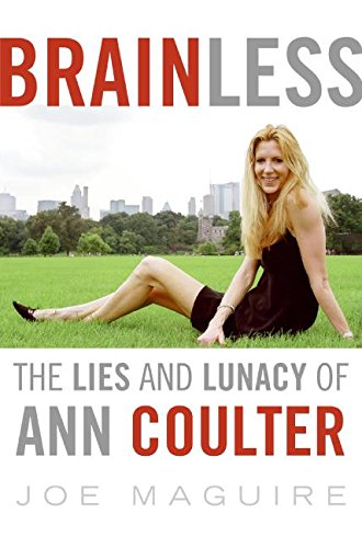 9780061243509: Brainless: The Lies and Lunacy of Ann Coulter
