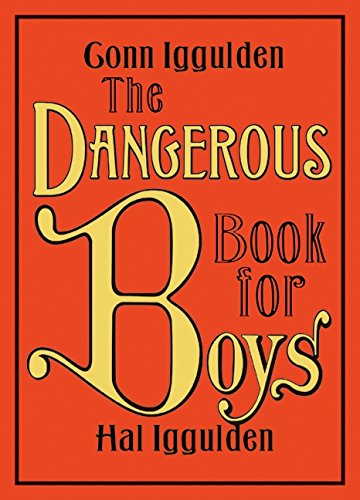 The Dangerous Book for Boys ***SIGNED***: Conn Iggulden and Hal Iggulden
