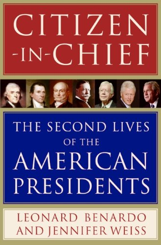 9780061244964: Citizen-in-Chief: The Second Lives of the American Presidents