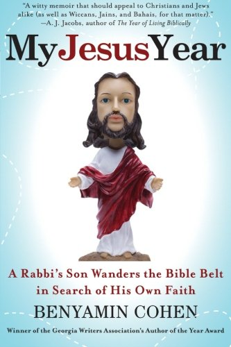 9780061245183: My Jesus Year: A Rabbi's Son Wanders the Bible Belt in Search of His Own Faith