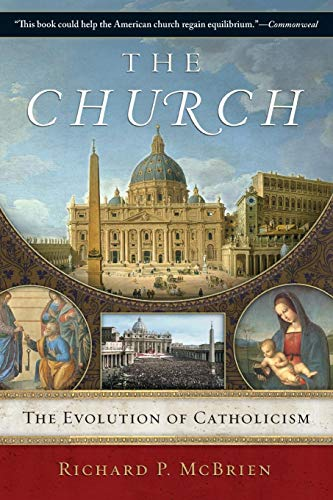 9780061245251: The Church: The Evolution of Catholicism