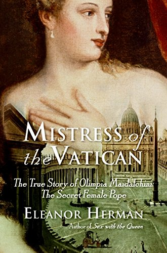 9780061245558: Mistress of the Vatican: The True Story of Olimpia Maidalchini: The Secret Female Pope