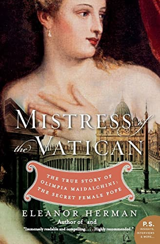9780061245565: Mistress of the Vatican: The True Story of Olimpia Maidalchini: The Secret Female Pope