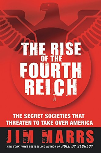9780061245589: The Rise of the Fourth Reich: The Secret Societies That Threaten to Take Over America