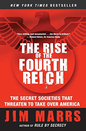 9780061245596: The Rise of the Fourth Reich: The Secret Societies That Threaten to Take Over America
