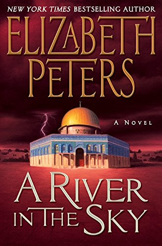 9780061246265: A River in the Sky: A Novel (Amelia Peabody Mysteries)