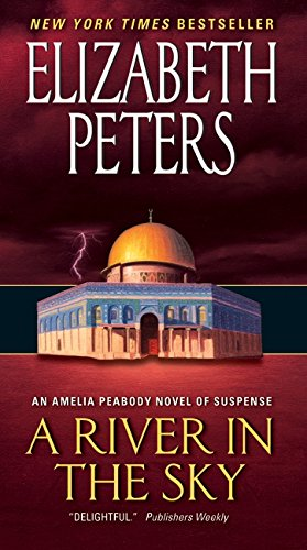 9780061246272: A River in the Sky: An Amelia Peabody Novel of Suspense (Amelia Peabody Series)