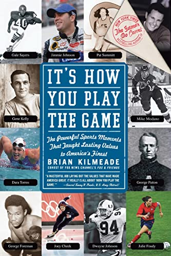 9780061246326: It's How You Play the Game: The Powerful Sports Moments That Taught Lasting Values to America's Finest