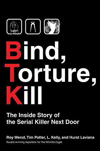 9780061246500: Blind, Torture, Kill: The Inside Story of the Serial Killer Next Door