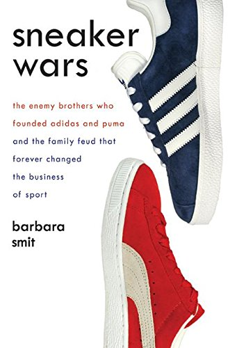 9780061246579: Sneaker Wars: The Enemy Brothers Who Founded Adidas and Puma and the Family Feud That Forever Changed the Business of Sports