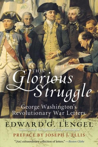9780061251290: This Glorious Struggle: George Washington's Revolutionary War Letters