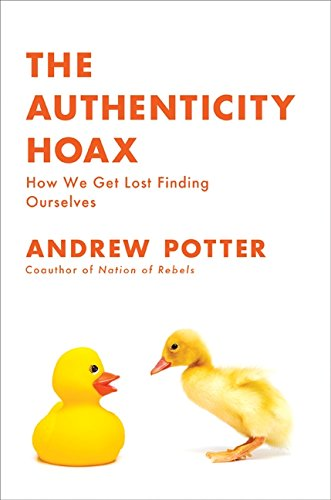 9780061251337: The Authenticity Hoax: How We Get Lost Finding Ourselves