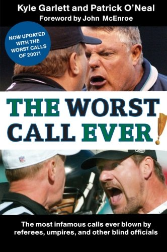 9780061251375: The Worst Call Ever!: The Most Infamous Calls Ever Blown by Referees, Umpires, and Other Blind Officials