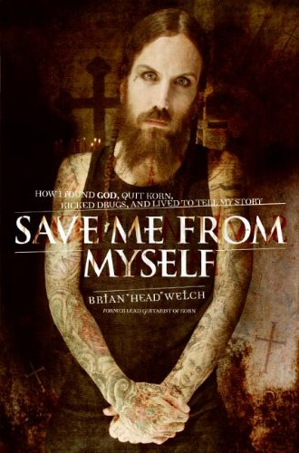 Save Me from Myself How I Found god, Quit Korn, Kicked Drugs, and Lived to Tell My Story