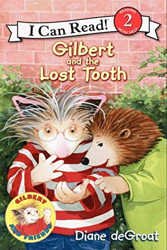 Gilbert and the Lost Tooth (I Can: deGroat, Diane