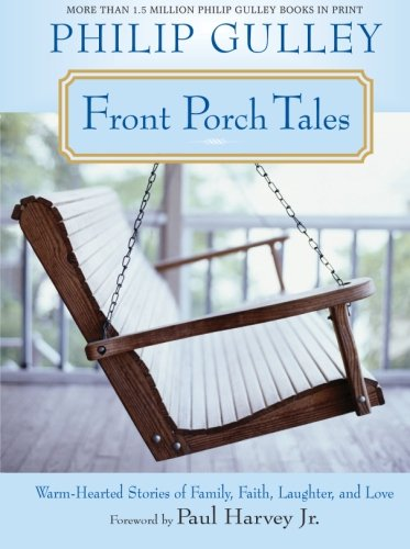 9780061252303: Front Porch Tales: Warm-Hearted Stories of Family, Faith, Laughter, and Love