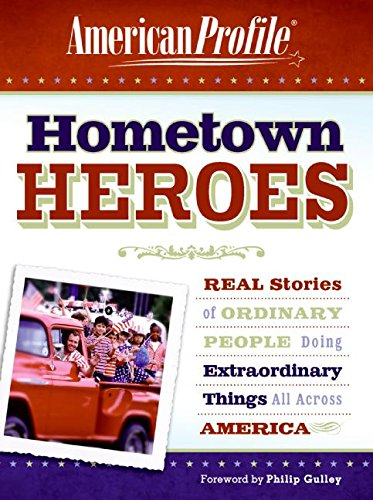 9780061252389: Hometown Heroes: Real Stories of Ordinary People Doing Extraordinary Things All Across America (American Profile)