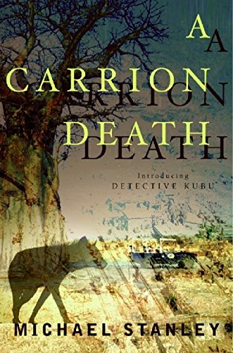 A Carrion Death: Introducing Detective Kubu {FIRST EDITION}: Stanley, Michael