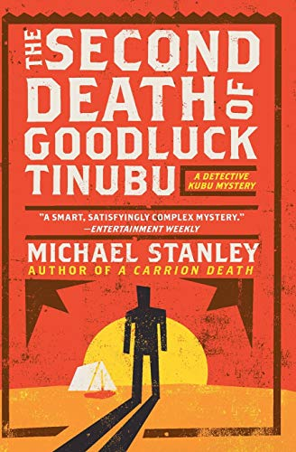The Second Death of Goodluck Tinubu: A Detective Kubu Mystery (Detective Kubu Series): Stanley, ...