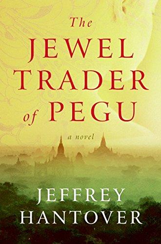 9780061252709: The Jewel Trader of Pegu: A Novel