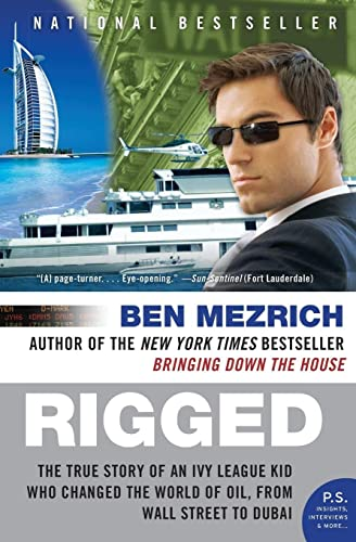 9780061252730: Rigged: The True Story of an Ivy League Kid Who Changed the World of Oil, from Wall Street to Dubai (P.S.)