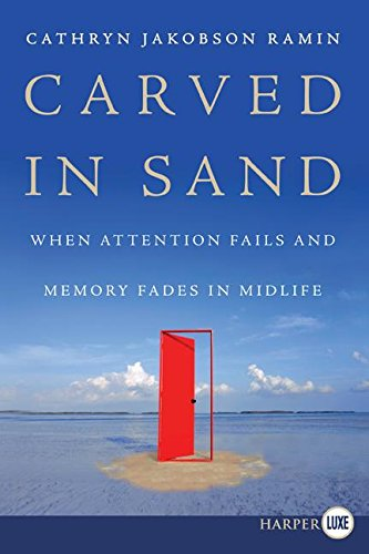 9780061253027: Carved in Sand: When Attention Fails and Memory Fades in Midlife