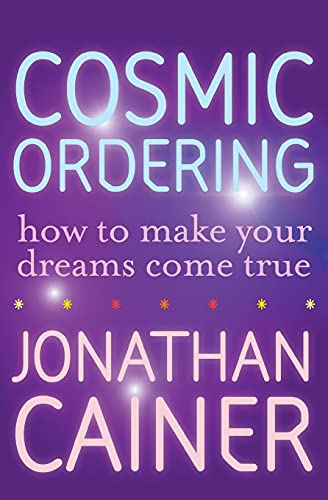 Cosmic Ordering: How to Make Your Dreams: Cainer, Jonathan