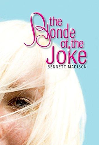 The Blonde of the Joke: Madison, Bennett