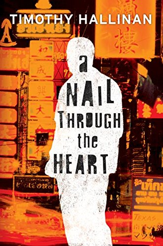 A Nail Thorugh the Heart: **Signed**: Hallinan, Timothy
