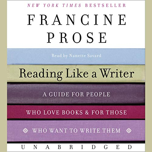 9780061256561: Reading Like a Writer: A Guide for People Who Love Books and for Those Who Want to Write Them