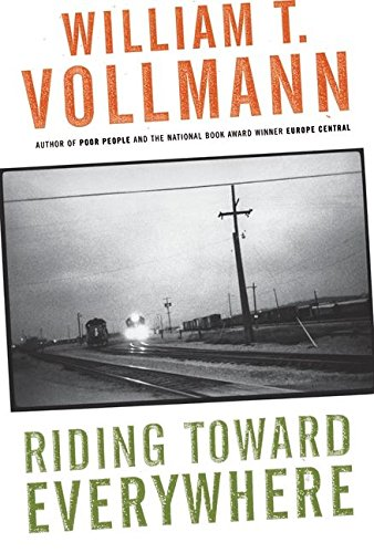 Riding Toward Everywhere [SIGNED + Photo]: Vollmann, William T.