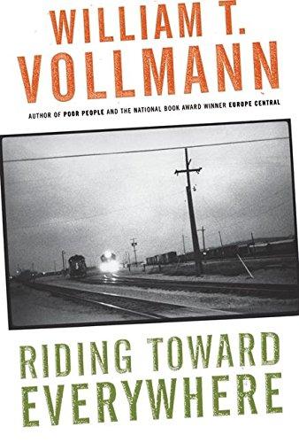 Riding Toward Everywhere: Vollmann, William T.