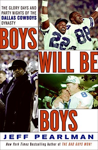 9780061256806: Boys Will Be Boys: The Glory Days and Party Nights of the Dallas Cowboys Dynasty