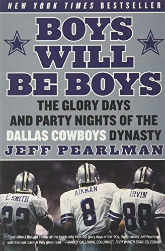 9780061256813: Boys Will Be Boys: The Glory Days and Party Nights of the Dallas CowboysDynasty
