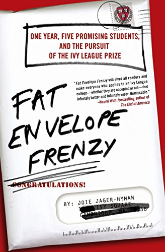 9780061257162: Fat Envelope Frenzy: One Year, Five Promising Students, and the Pursuit of the Ivy League Prize