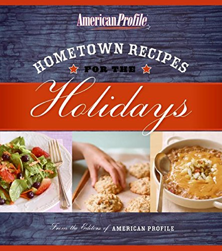 9780061257896: Hometown Recipes for the Holidays (American Profile)